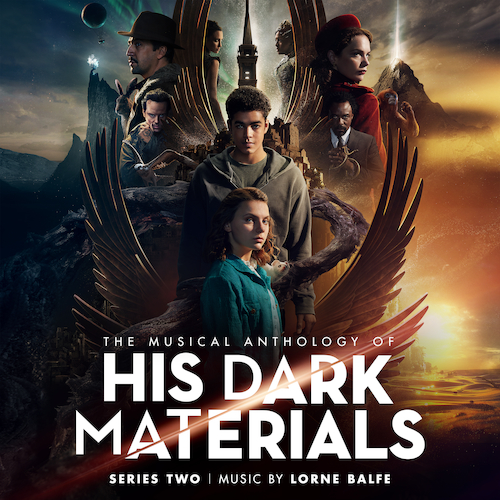 Lorne Balfe - The Musical Anthology of His Dark Materials Series 2