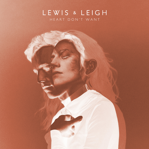 Lewis & Leigh - Heart Don't Want