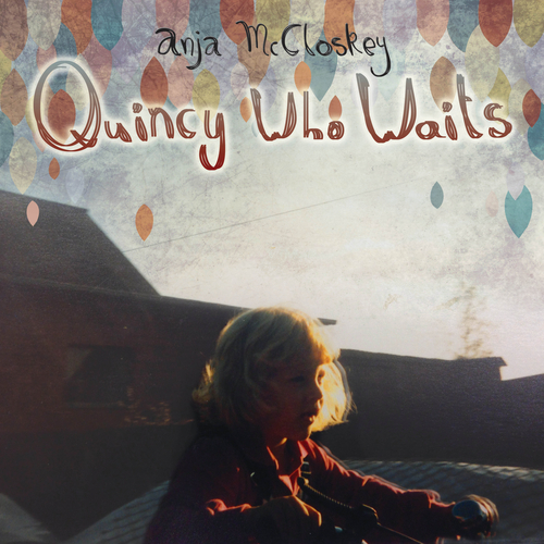 Anja McCloskey - Quincy Who Waits