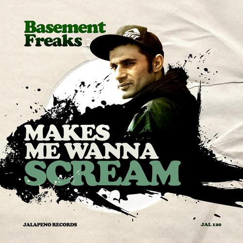 Basement Freaks - Makes Me Wanna Scream