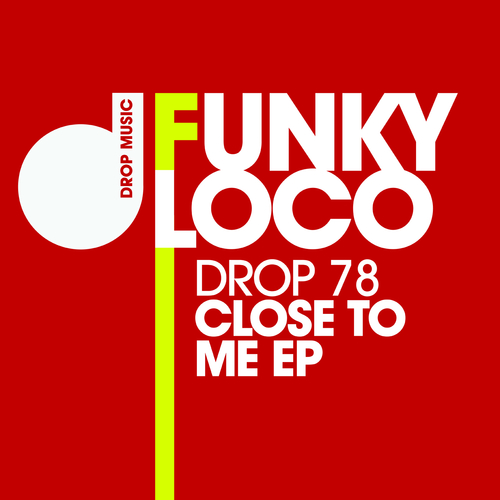 Funky Loco - Close to Me EP