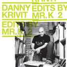 Edits by Mr. K Vol. 2: Music Of The Earth