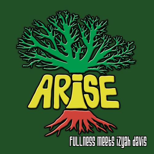 Fullness and Izyah Davis - Arise