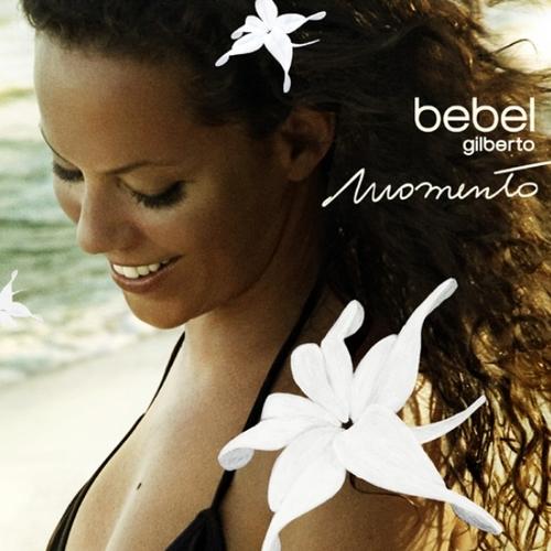 Bebel Gilberto - Momento