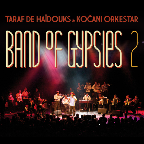 Taraf de Haidouks & Kocani Orkestar - Band Of Gypsies 2