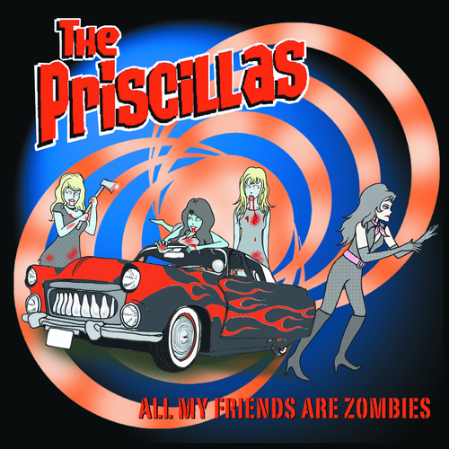 The Priscillas - All My Friends Are Zombies