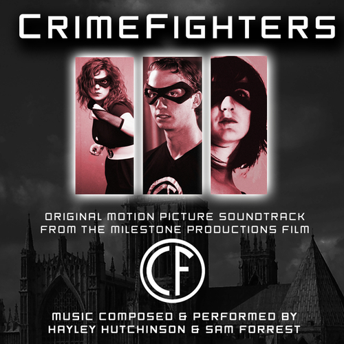 Hayley Hutchinson & Sam Forrest - CrimeFighters (Soundtrack From The Milestone Productions Motion Picture)