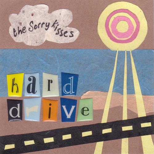 The Sorry Kisses - Hard Drive