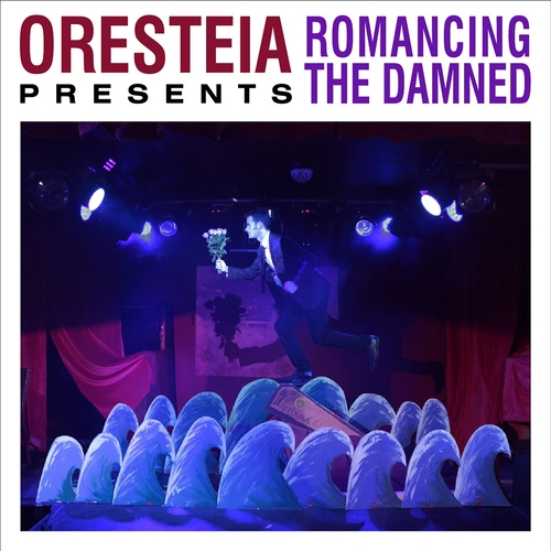 Oresteia - Romancing the Damned