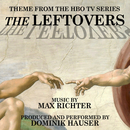 """Dominik Hauser - Main Title (From """"The Leftovers"""")"""