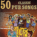50 CLASSIC PUB SONGS