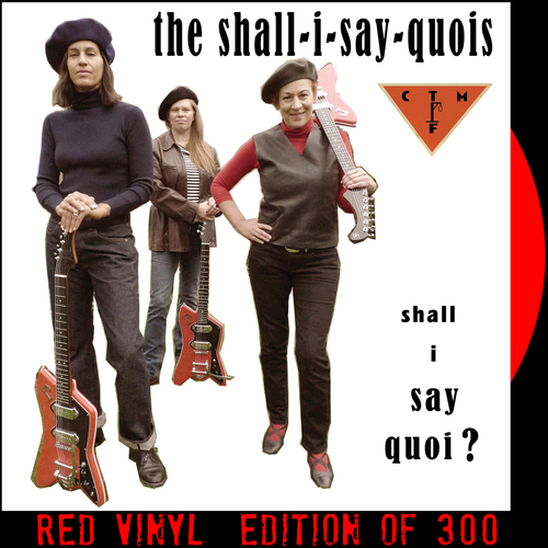 The Shall I Say Quois feat. CTMF - Shall I Say Quoi? (Red Vinyl)