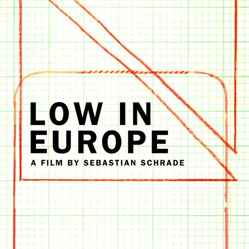 Low in Europe (A Film by Sebastian Schrade)