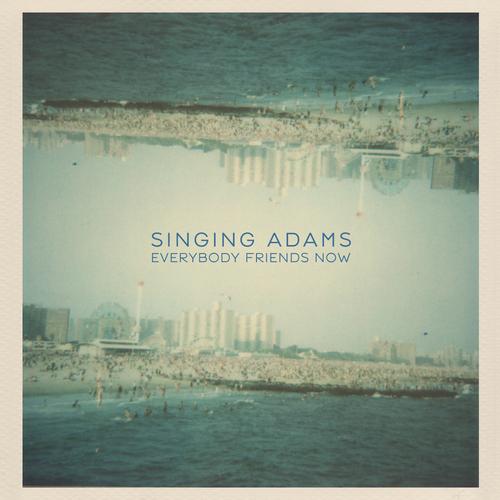 Singing Adams - Everybody Friends Now
