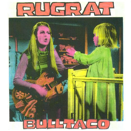Rugrat - Bulltaco E.P.