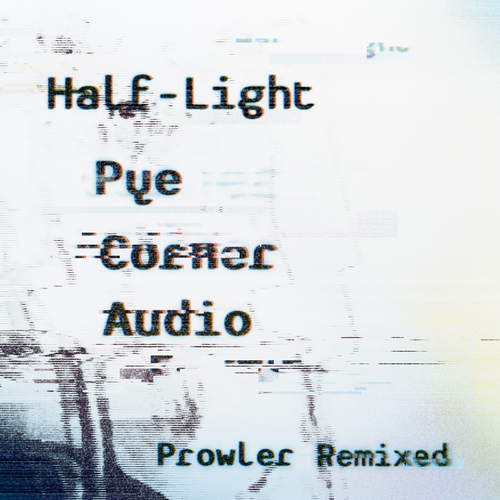 Pye Corner Audio - Half-Light