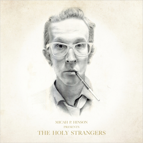 Micah P. Hinson - Micah P. Hinson Presents The Holy Strangers - Pamphlet