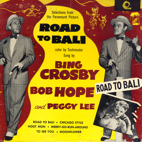 Bing Crosby, Bob Hope with Peggy Lee - Road To Bali (Original Motion Picture Soundtrack)
