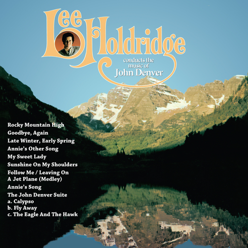 Lee Holdridge | John Denver - Lee Holdridge Conducts the Music of John Denver