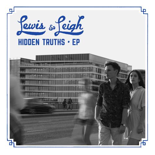 Lewis & Leigh - Hidden Truths