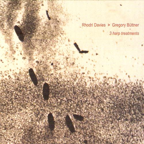 Rhodri Davies & Gregory Büttner - 3 Harp Treatments