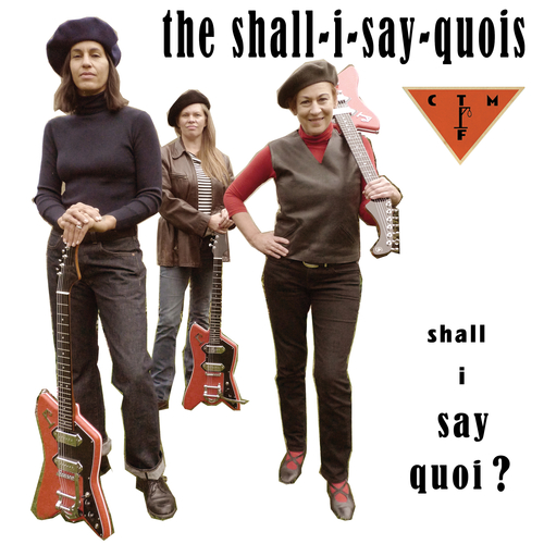 The Shall I Say Quois feat. CTMF - Shall I Say Quoi?