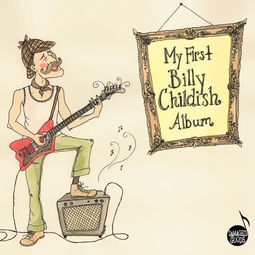 Billy Childish - My First Billy Childish Album