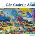 20 of the Best from Cor Godre'r Aran