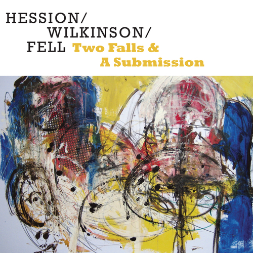 Hession/Wilkinson/Fell - Two Falls & A Submission