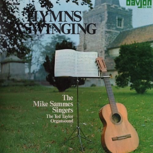 The Mike Sammes Singers & The Ted Taylor Organsound - Hymns A Swinging