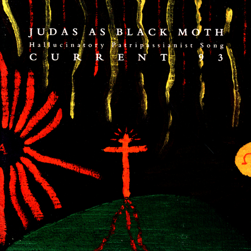 Current 93 - Judas As A Black Moth