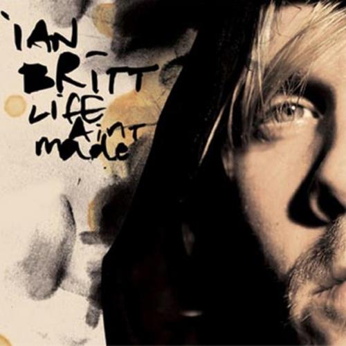 Ian Britt - Life Ain't Made