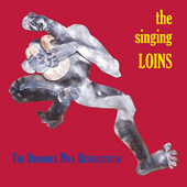 The Singing Loins - The Drowned Man Resuscitator