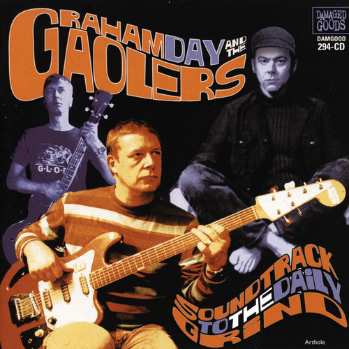 Graham Day And The Gaolers - Soundtrack To The Daily Grind