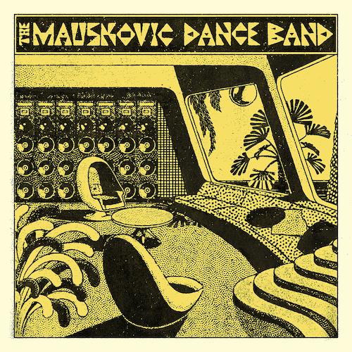 The Mauskovic Dance Band - The Mauskovic Dance Band