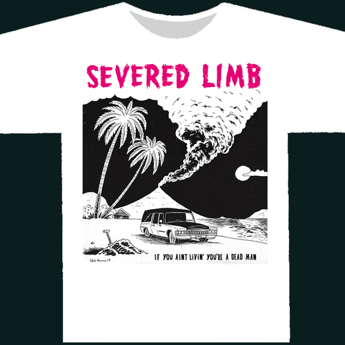 The Severed Limb - Severed Limb - If You Ain't Livin' T-SHIRT