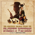 The Greatest Themes From the Spaghetti Westerns